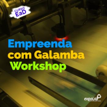 EMPREENDA COM GALAMBA – WORKSHOP EaD