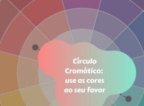 Círculo Cromático: Use as cores ao seu favor