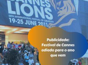 Publicidade: Festival de Cannes adiado para o ano que vem