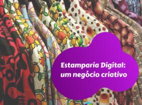 Estamparia digital: um negócio criativo