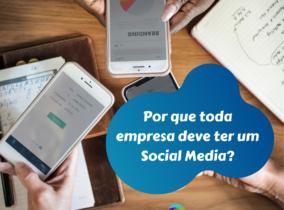 Por que toda empresa deve ter um Social Media?