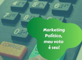Marketing Político, o meu voto é seu