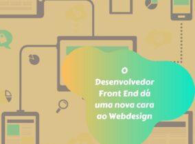 O Desenvolvedor Front End dá uma nova cara ao Webdesign