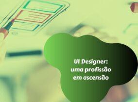 UI Designer: uma profissão em ascensão