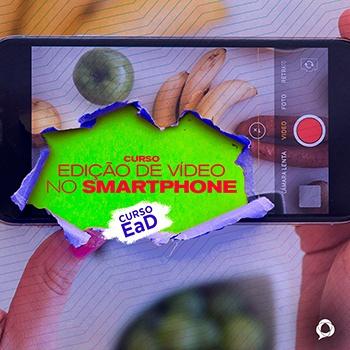 EDIÇÃO DE VÍDEO NO SMARTPHONE EaD