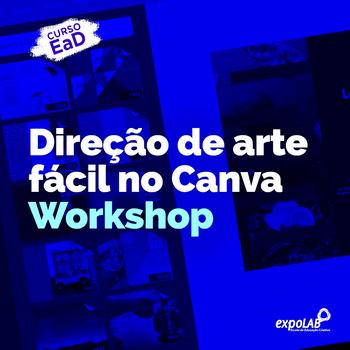 WORKSHOP DIREÇÃO DE ARTE FÁCIL NO CANVA EAD