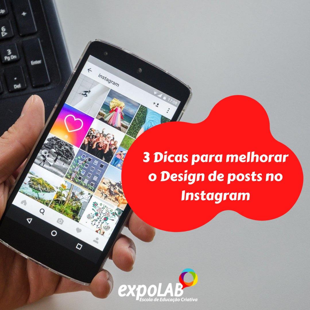3 dicas para melhorar o Design de posts no Instagram