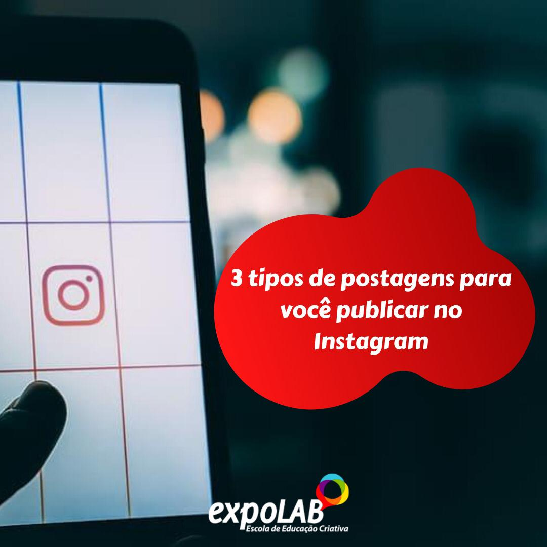 3 tipos de postagens para você publicar no Instagram