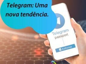 Telegram: Uma nova tendência.