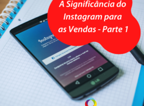 A significância do Instagram para as Vendas – Parte 1