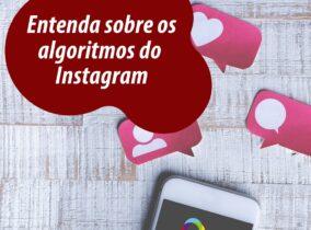 Entenda sobre os algoritmos da Instagram